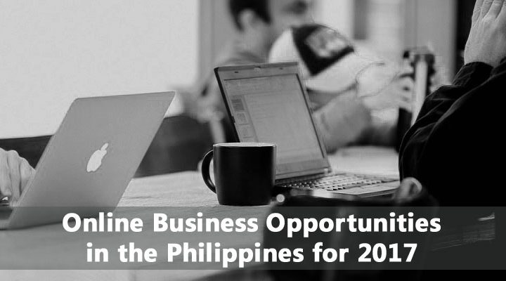 30 Online Business Opportunities in the Philippines for 2018