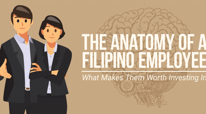 The Anatomy of a Filipino Employee: What Makes Them Worth Investing In (Infographic)