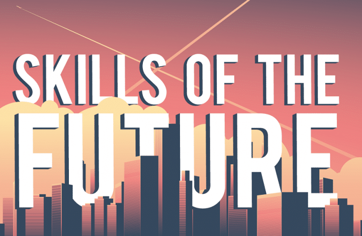 Skills of the Future: 10 Skills You'll Need To Thrive in 2020 (Infographics)