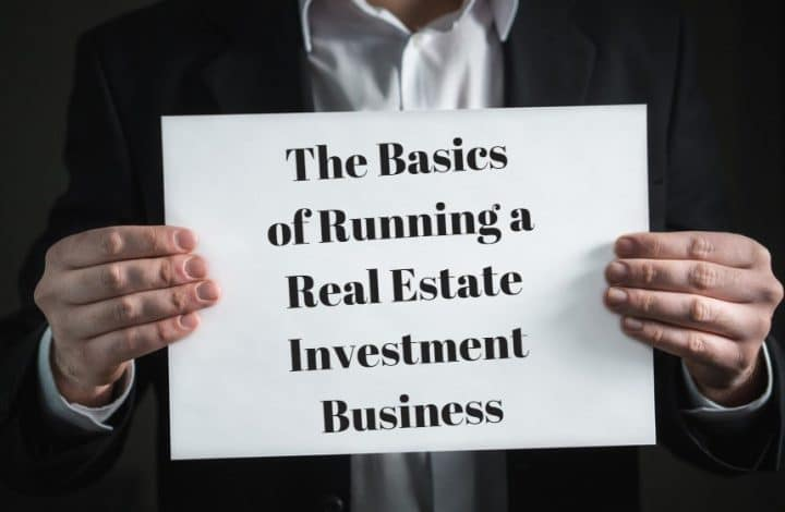 The Basics of Running a Real Estate Investment Business